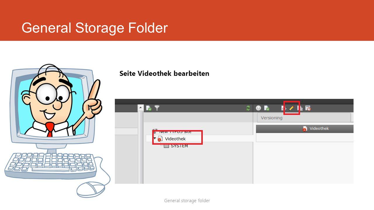 General Storage Folder General storage folder Seite Videothek bearbeiten