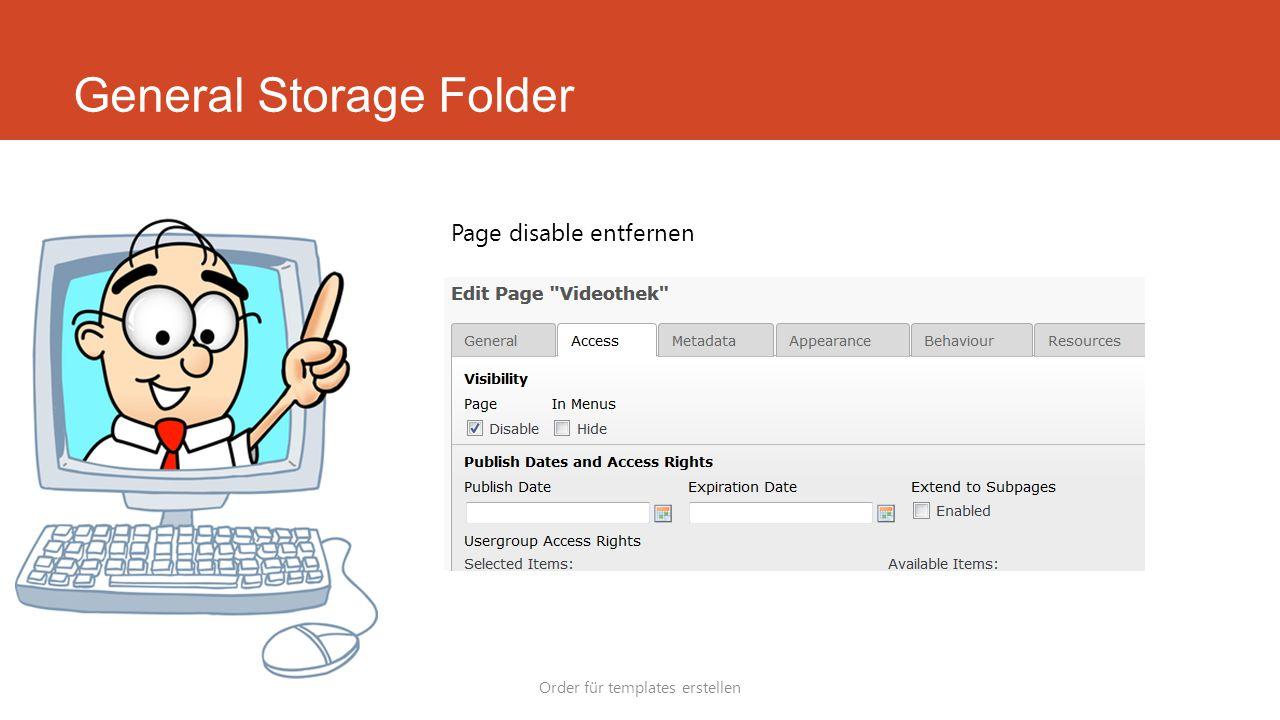 General Storage Folder Order für templates erstellen Page disable entfernen