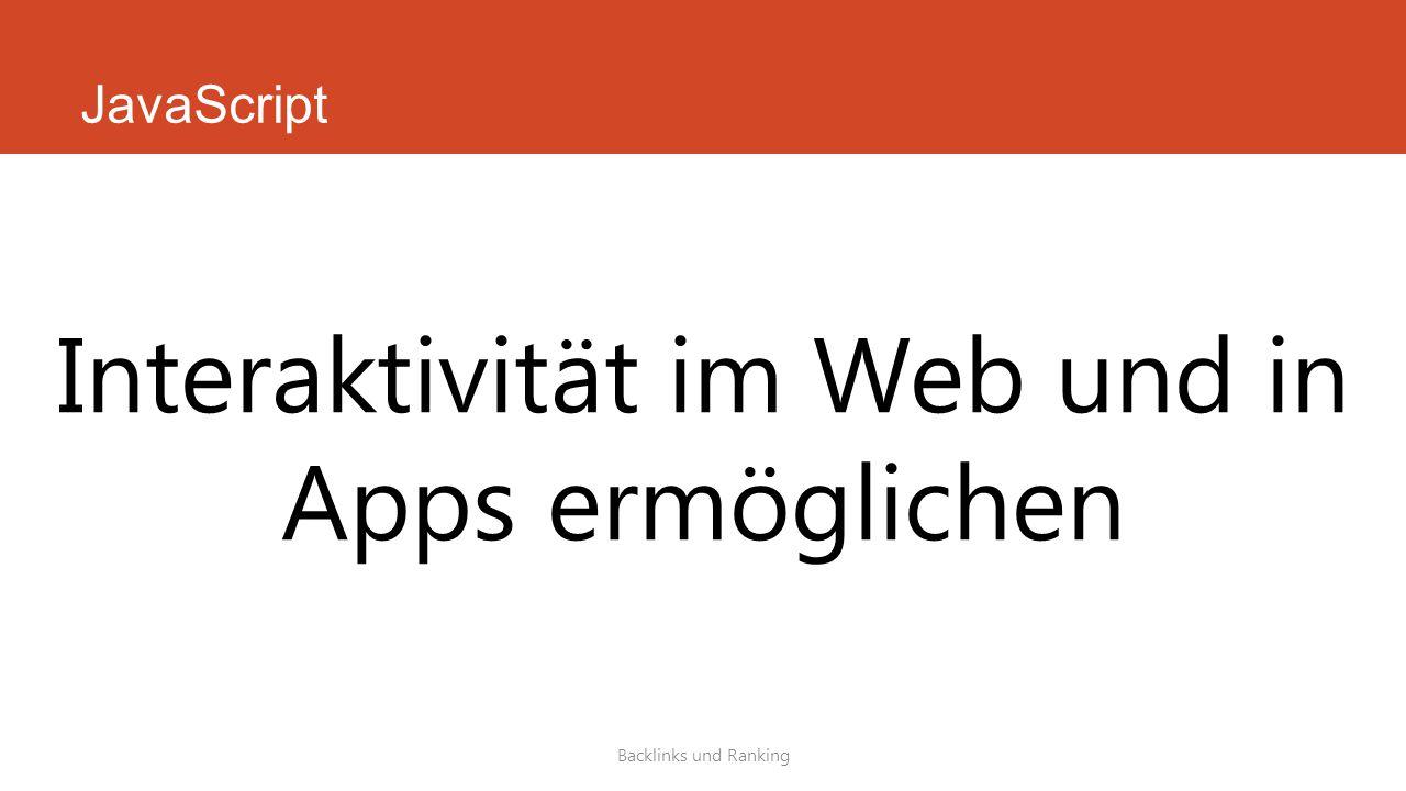 JavaScript Backlinks und Ranking Interaktivität im Web und in Apps ermöglichen