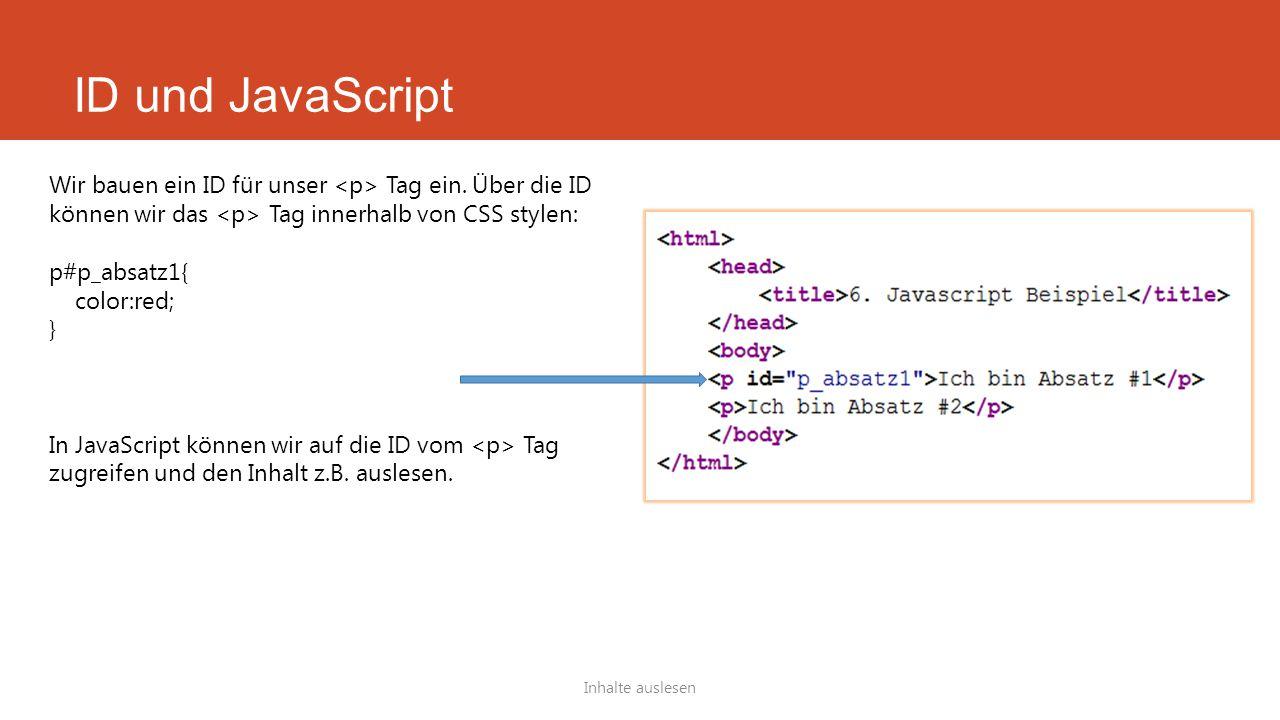 ID und JavaScript Inhalte auslesen Wir bauen ein ID für unser Tag ein.