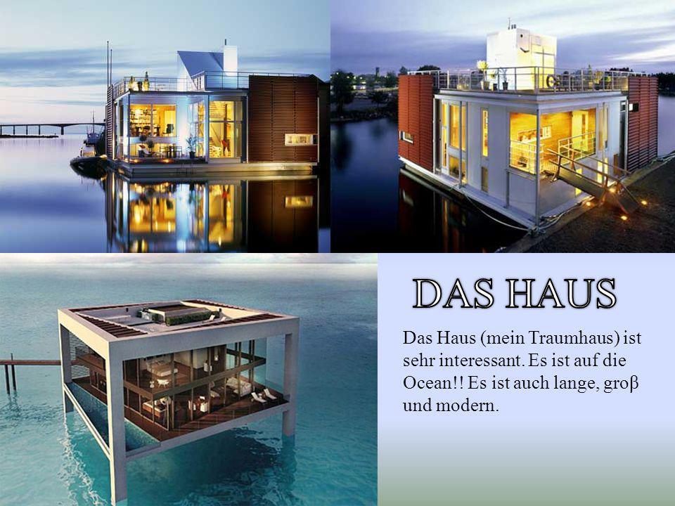 Das Haus (mein Traumhaus) ist sehr interessant. Es ist auf die Ocean!.