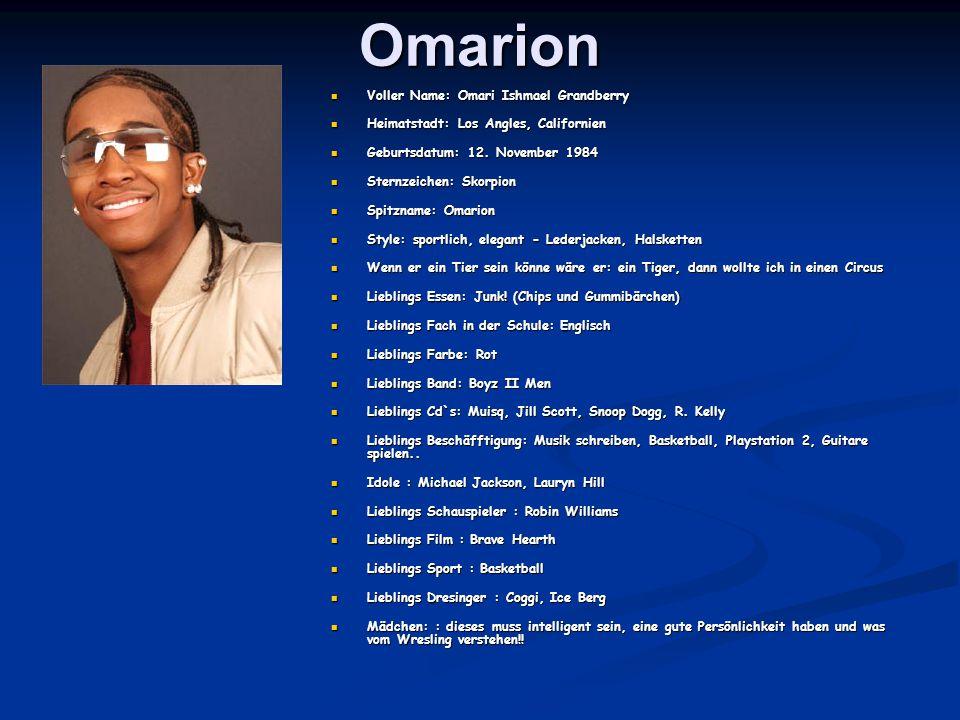 Omarion Voller Name: Omari Ishmael Grandberry Voller Name: Omari Ishmael Grandberry Heimatstadt: Los Angles, Californien Heimatstadt: Los Angles, Californien Geburtsdatum: 12.