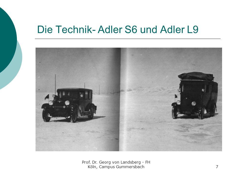 Prof. Dr. Georg von Landsberg - FH Köln, Campus Gummersbach7 Die Technik- Adler S6 und Adler L9