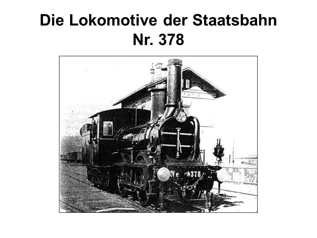 Die Lokomotive der Staatsbahn Nr. 378