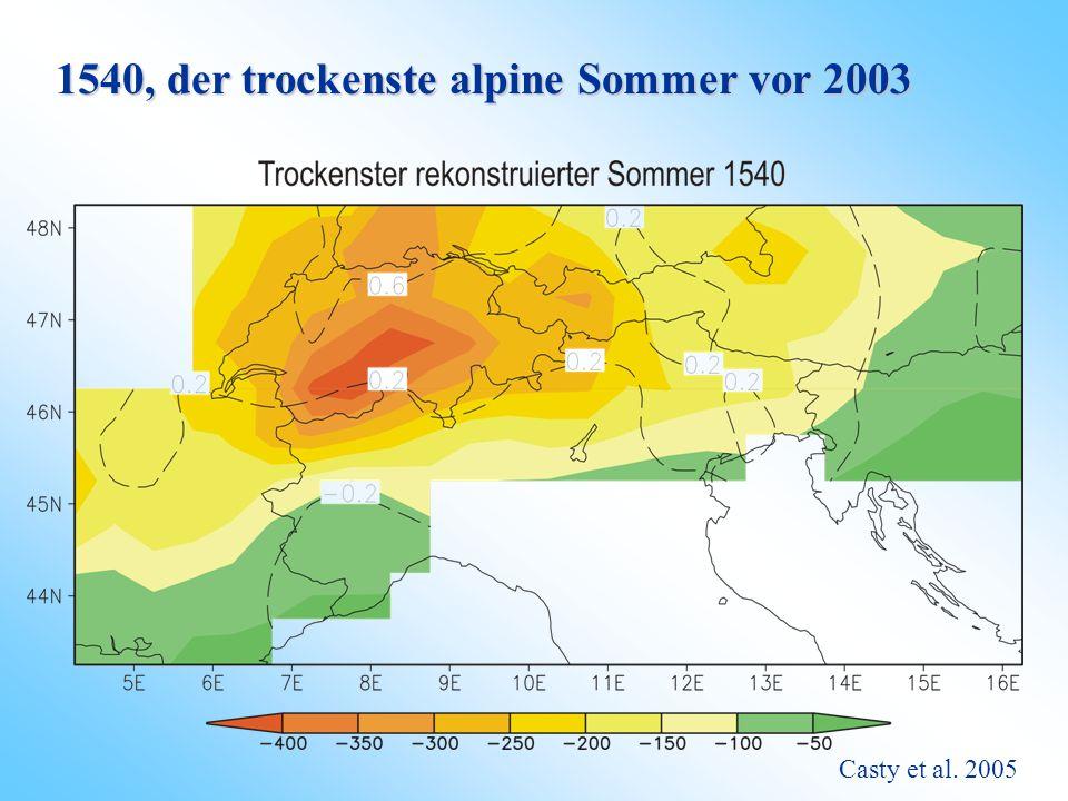 1540, der heisseste alpine Sommer vor 2003 Casty et al. 2005