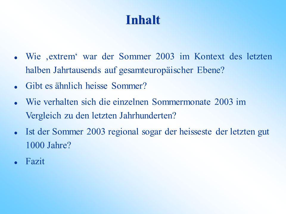 Wie aussergewöhnlich war der Hitzesommer 2003 im Vergleich zu den letzten Jahrhunderten? Dr. Jürg Luterbacher und MitarbeiterInnen NCCR Climate und Ge
