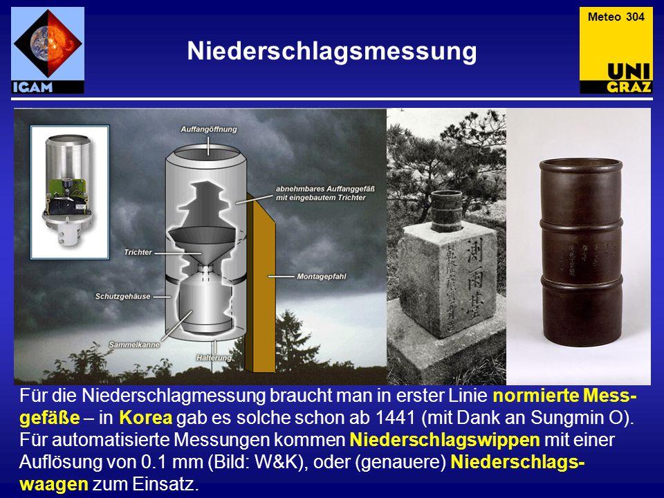 Niederschlagsmessung Meteo 304 Für die Niederschlagmessung braucht man in erster Linie normierte Mess- gefäße – in Korea gab es solche schon ab 1441 (
