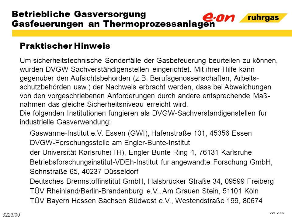 VVT 2005 Betriebliche Gasversorgung Gasfeuerungen an Thermoprozessanlagen Praktischer Hinweis 3223/00 Um sicherheitstechnische Sonderfälle der Gasbefe