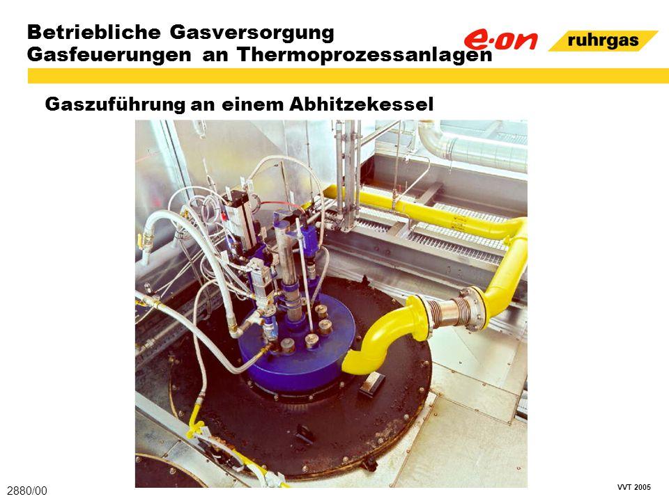 VVT 2005 Betriebliche Gasversorgung Gasfeuerungen an Thermoprozessanlagen Gaszuführung an einem Abhitzekessel 2880/00