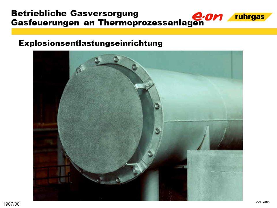 VVT 2005 Betriebliche Gasversorgung Gasfeuerungen an Thermoprozessanlagen Explosionsentlastungseinrichtung 1907/00