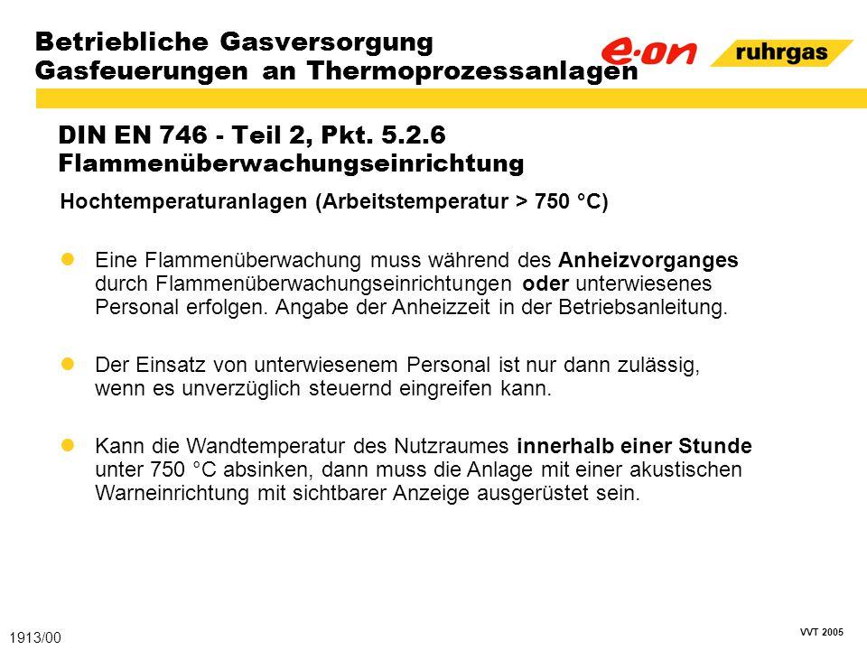 VVT 2005 Betriebliche Gasversorgung Gasfeuerungen an Thermoprozessanlagen DIN EN 746 - Teil 2, Pkt. 5.2.6 Flammenüberwachungseinrichtung 1913/00 Hocht
