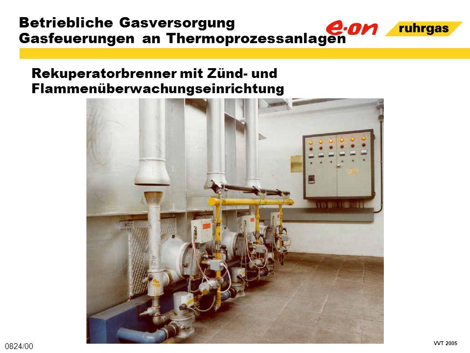 VVT 2005 Betriebliche Gasversorgung Gasfeuerungen an Thermoprozessanlagen Rekuperatorbrenner mit Zünd- und Flammenüberwachungseinrichtung 0824/00
