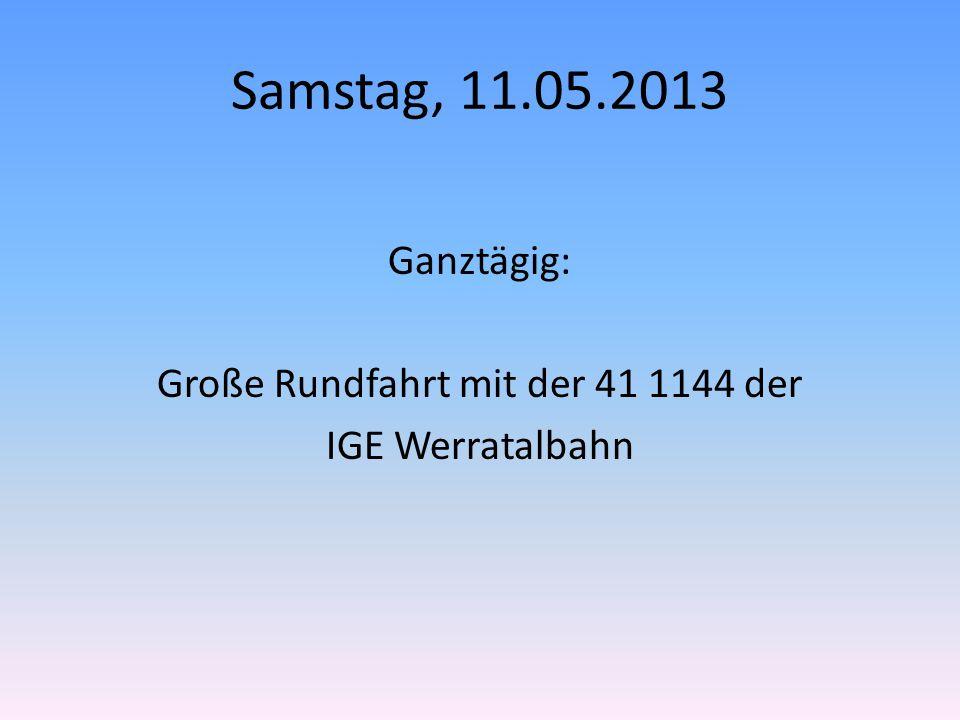 Samstag, 11.05.2013 Ganztägig: Große Rundfahrt mit der 41 1144 der IGE Werratalbahn