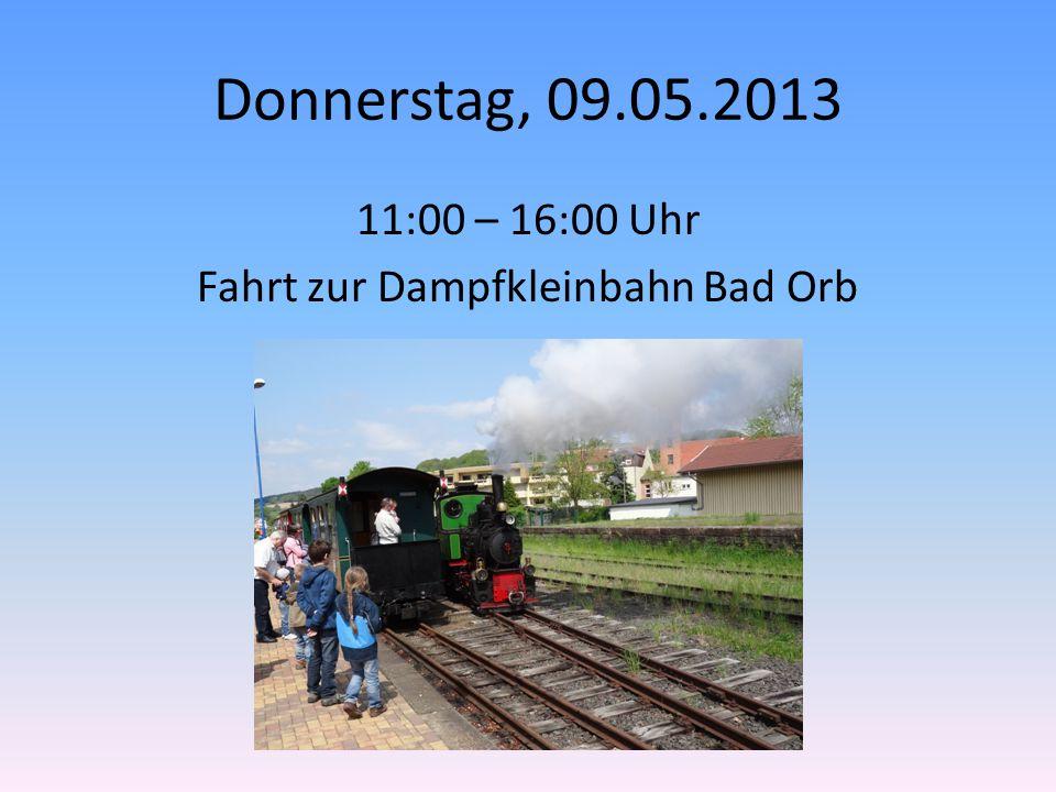 Donnerstag, 09.05.2013 11:00 – 16:00 Uhr Fahrt zur Dampfkleinbahn Bad Orb