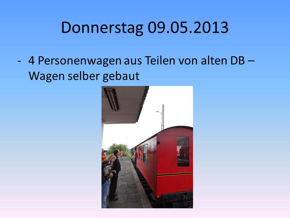 Donnerstag 09.05.2013 -4 Personenwagen aus Teilen von alten DB – Wagen selber gebaut