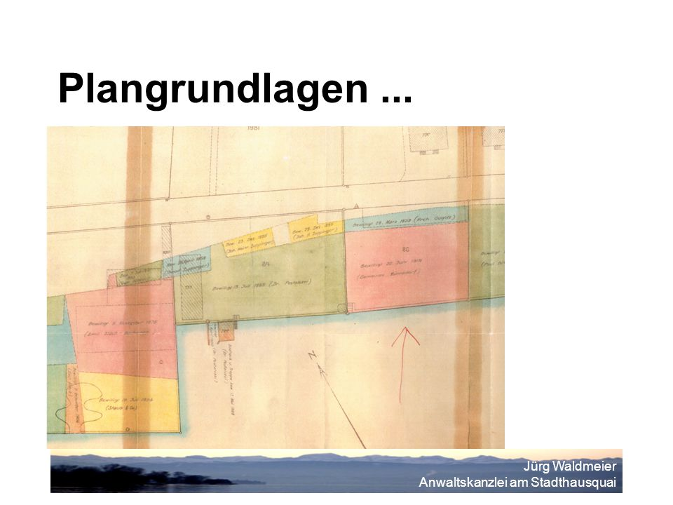 Jürg Waldmeier Anwaltskanzlei am Stadthausquai Plangrundlagen...