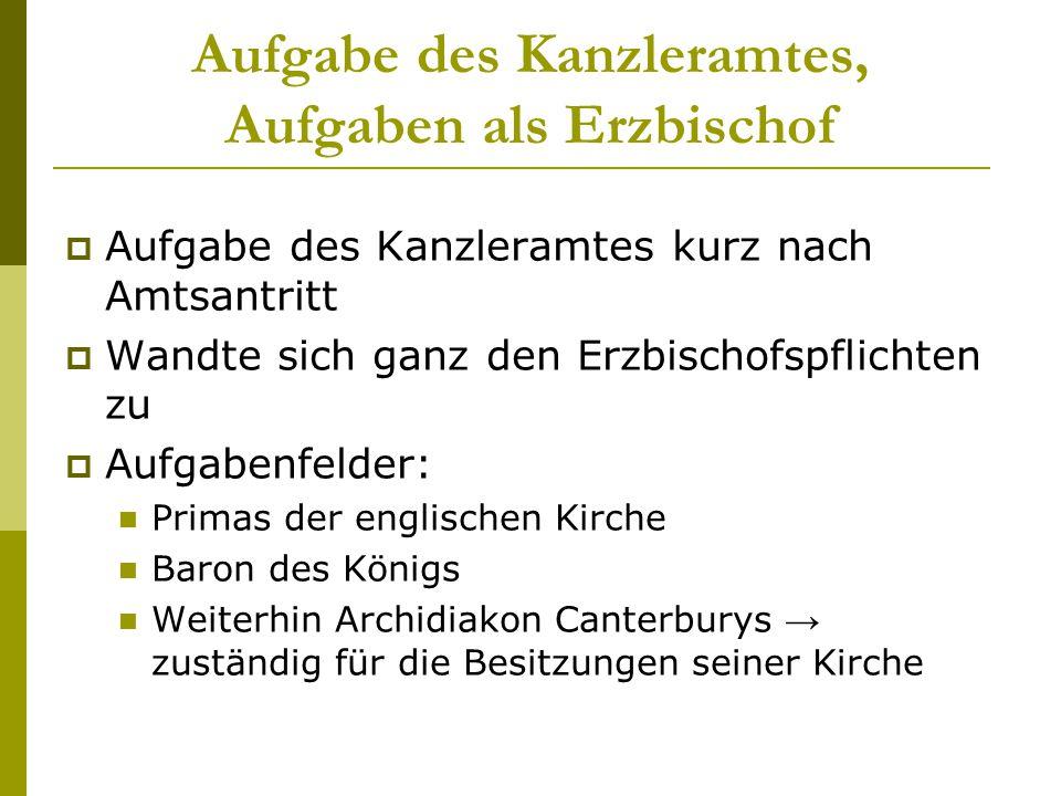 Aufgabe des Kanzleramtes, Aufgaben als Erzbischof  Aufgabe des Kanzleramtes kurz nach Amtsantritt  Wandte sich ganz den Erzbischofspflichten zu  Au