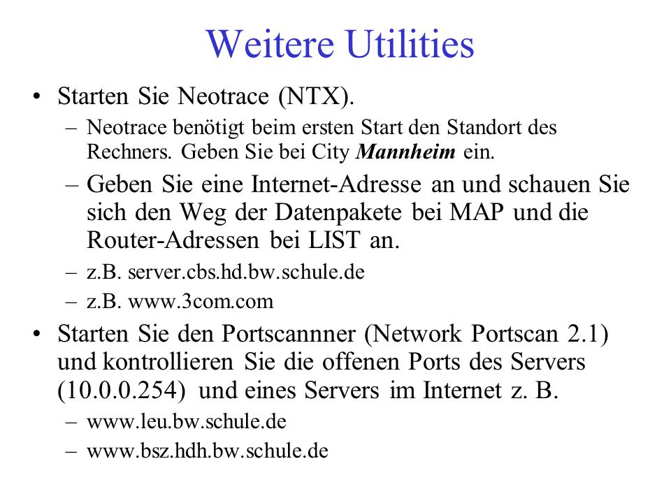 Weitere Utilities Starten Sie Neotrace (NTX). –Neotrace benötigt beim ersten Start den Standort des Rechners. Geben Sie bei City Mannheim ein. –Geben
