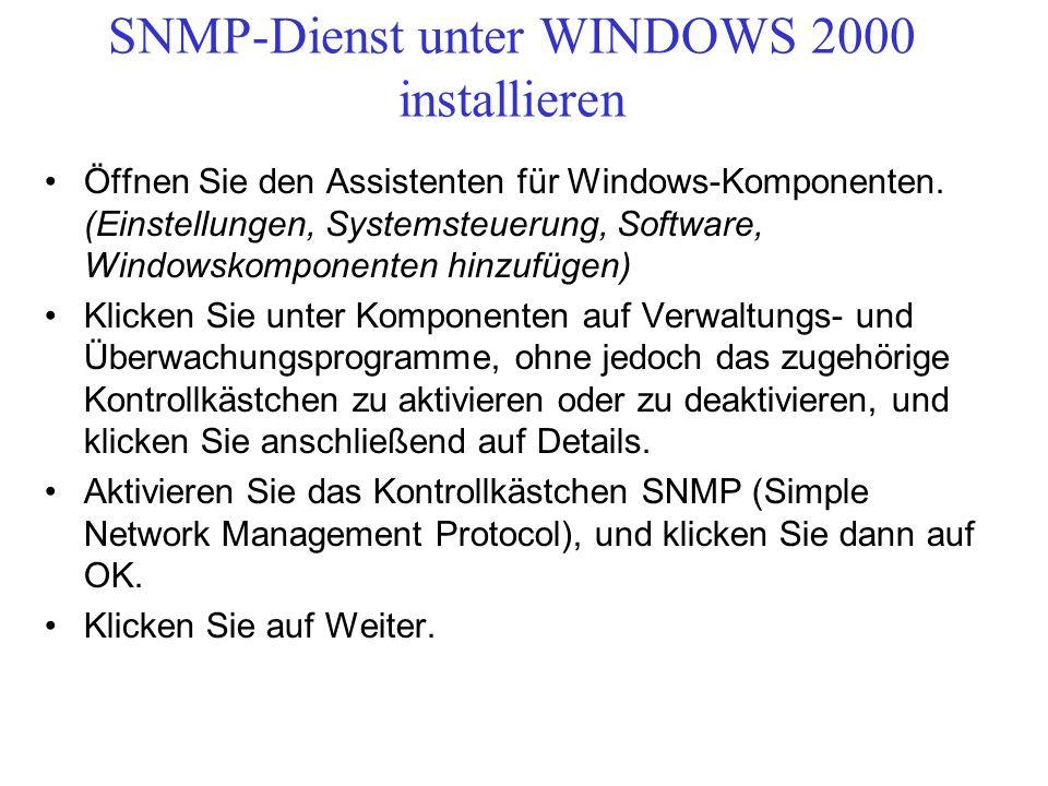 SNMP-Dienst unter WINDOWS 2000 installieren Öffnen Sie den Assistenten für Windows-Komponenten. (Einstellungen, Systemsteuerung, Software, Windowskomp