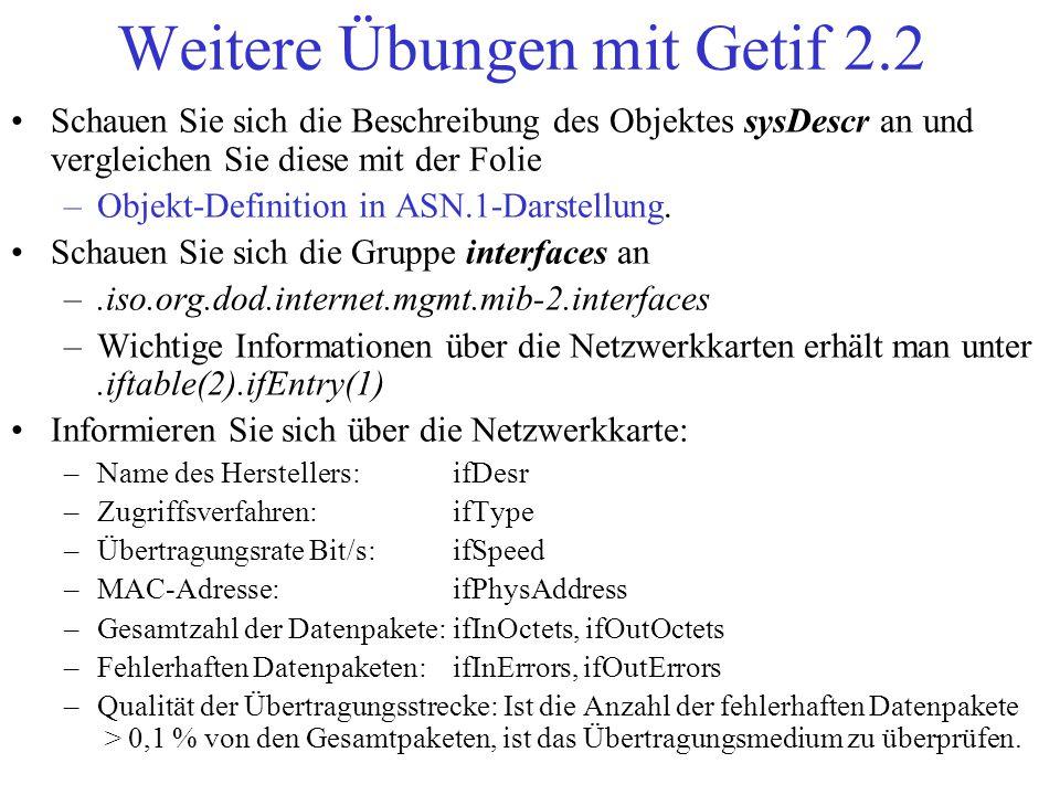 Weitere Übungen mit Getif 2.2 Schauen Sie sich die Beschreibung des Objektes sysDescr an und vergleichen Sie diese mit der Folie –Objekt-Definition in