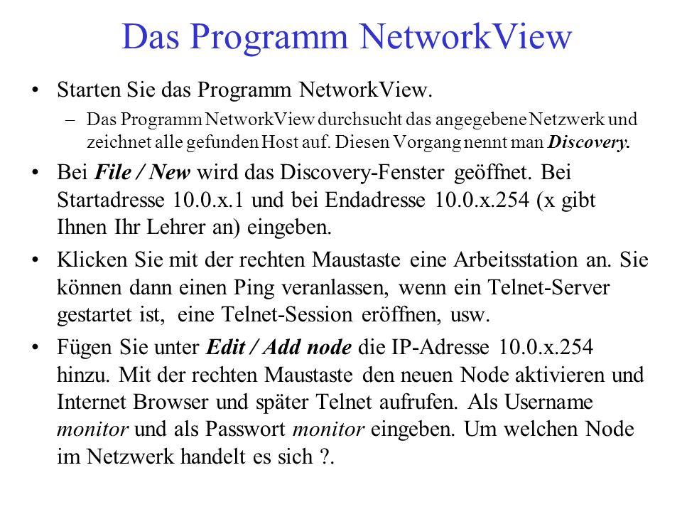 Das Programm NetworkView Starten Sie das Programm NetworkView. –Das Programm NetworkView durchsucht das angegebene Netzwerk und zeichnet alle gefunden