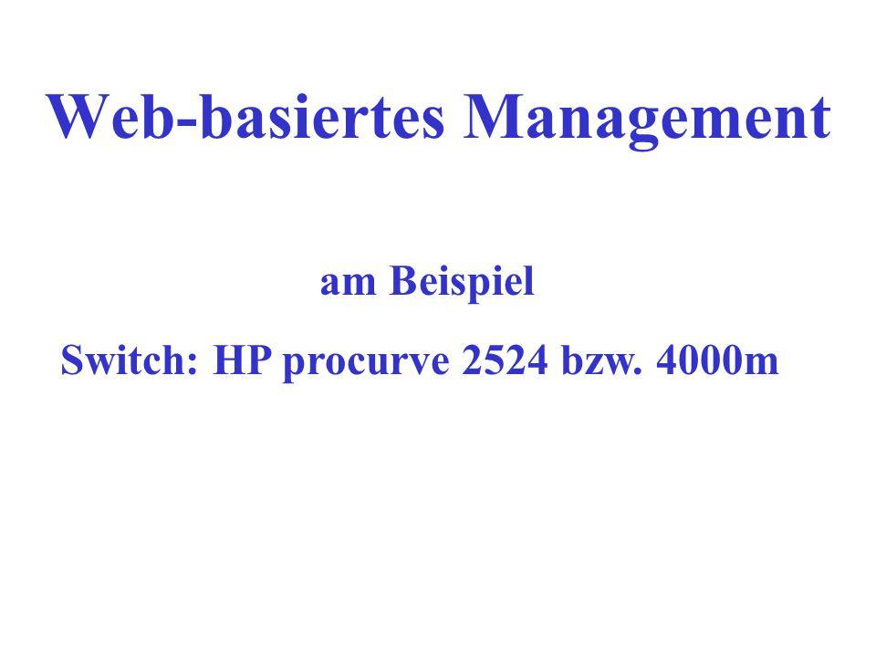 Web-basiertes Management am Beispiel Switch: HP procurve 2524 bzw. 4000m