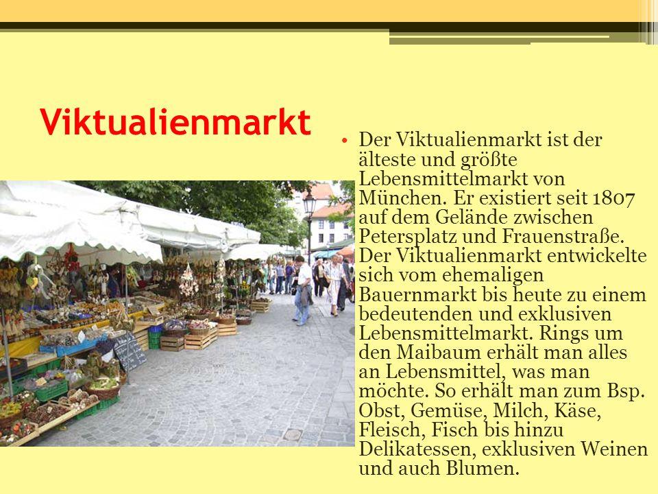 Viktualienmarkt Der Viktualienmarkt ist der älteste und größte Lebensmittelmarkt von München. Er existiert seit 1807 auf dem Gelände zwischen Peterspl