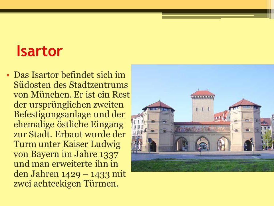 Isartor Das Isartor befindet sich im Südosten des Stadtzentrums von München. Er ist ein Rest der ursprünglichen zweiten Befestigungsanlage und der ehe