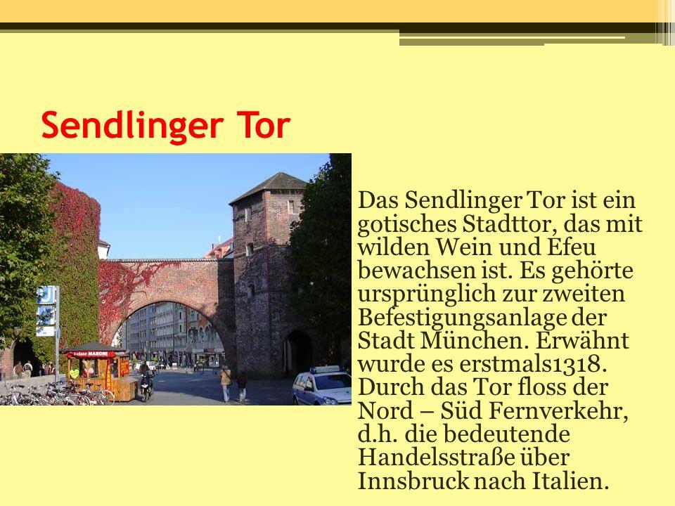 Sendlinger Tor Das Sendlinger Tor ist ein gotisches Stadttor, das mit wilden Wein und Efeu bewachsen ist. Es gehörte ursprünglich zur zweiten Befestig