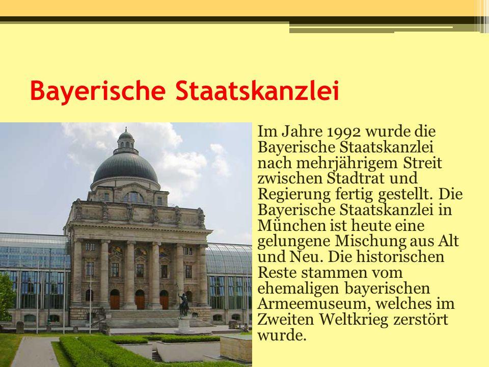 Bayerische Staatskanzlei Im Jahre 1992 wurde die Bayerische Staatskanzlei nach mehrjährigem Streit zwischen Stadtrat und Regierung fertig gestellt. Di