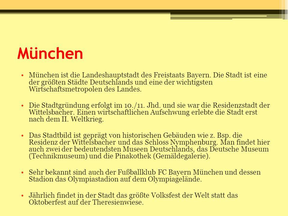 München München ist die Landeshauptstadt des Freistaats Bayern. Die Stadt ist eine der größten Städte Deutschlands und eine der wichtigsten Wirtschaft