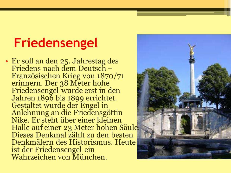 Friedensengel Er soll an den 25. Jahrestag des Friedens nach dem Deutsch – Französischen Krieg von 1870/71 erinnern. Der 38 Meter hohe Friedensengel w