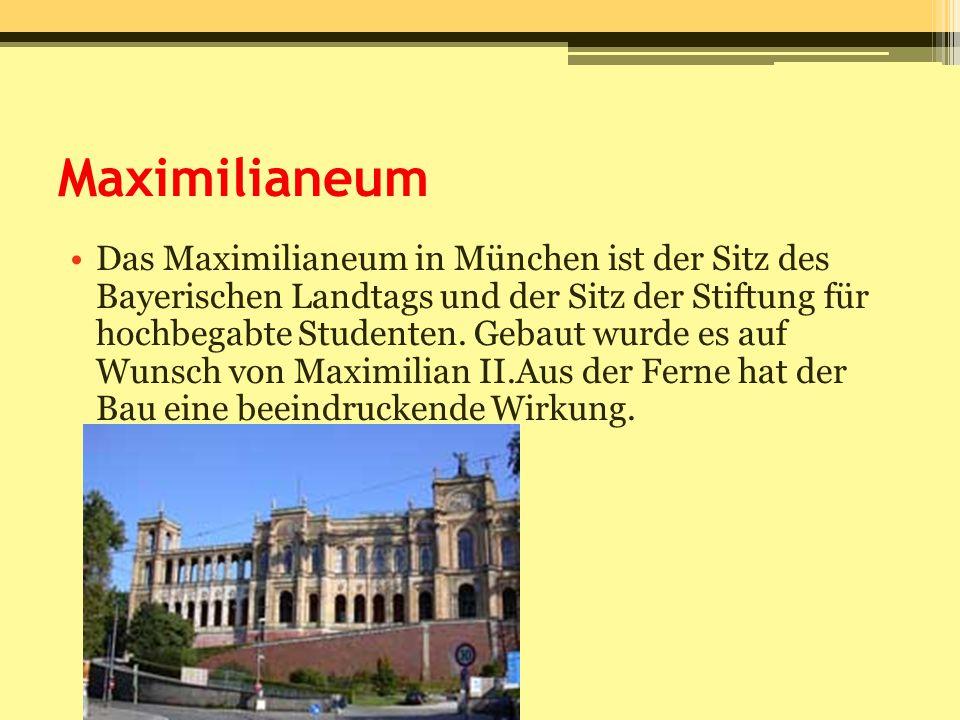 Maximilianeum Das Maximilianeum in München ist der Sitz des Bayerischen Landtags und der Sitz der Stiftung für hochbegabte Studenten. Gebaut wurde es