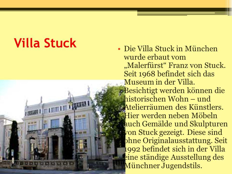 """Villa Stuck Die Villa Stuck in München wurde erbaut vom """"Malerfürst"""" Franz von Stuck. Seit 1968 befindet sich das Museum in der Villa. Besichtigt werd"""