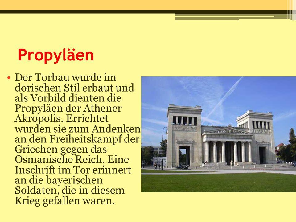 Propyläen Der Torbau wurde im dorischen Stil erbaut und als Vorbild dienten die Propyläen der Athener Akropolis. Errichtet wurden sie zum Andenken an