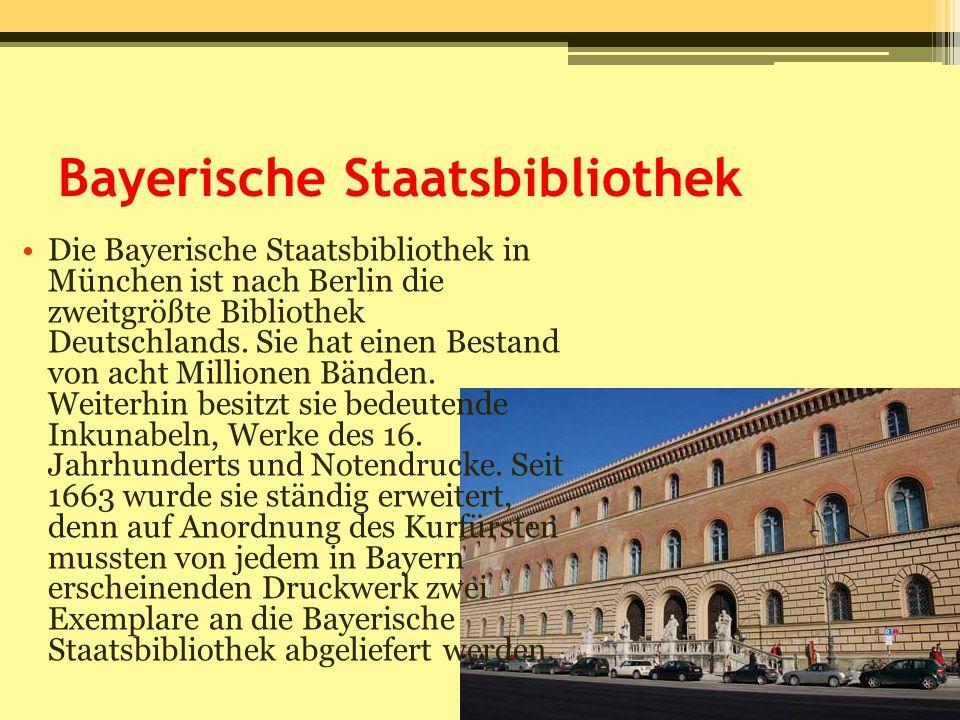Bayerische Staatsbibliothek Die Bayerische Staatsbibliothek in München ist nach Berlin die zweitgrößte Bibliothek Deutschlands. Sie hat einen Bestand