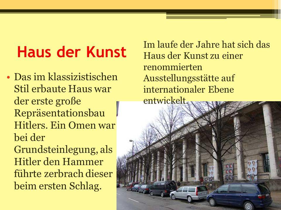 Haus der Kunst Das im klassizistischen Stil erbaute Haus war der erste große Repräsentationsbau Hitlers. Ein Omen war bei der Grundsteinlegung, als Hi
