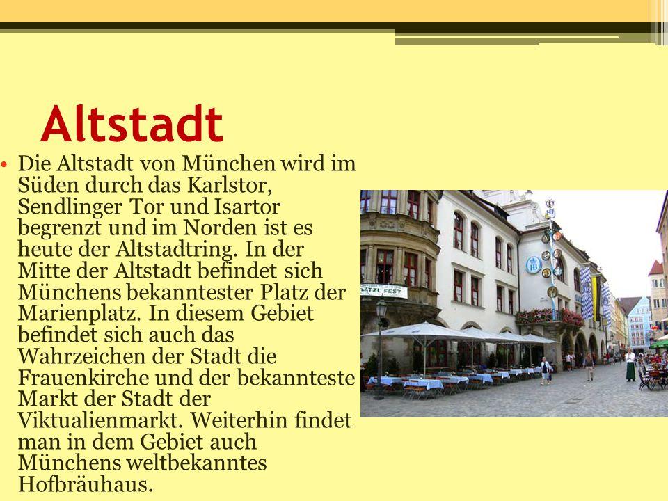 Altstadt Die Altstadt von München wird im Süden durch das Karlstor, Sendlinger Tor und Isartor begrenzt und im Norden ist es heute der Altstadtring. I