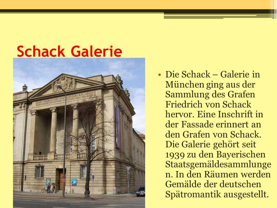 Schack Galerie Die Schack – Galerie in München ging aus der Sammlung des Grafen Friedrich von Schack hervor. Eine Inschrift in der Fassade erinnert an