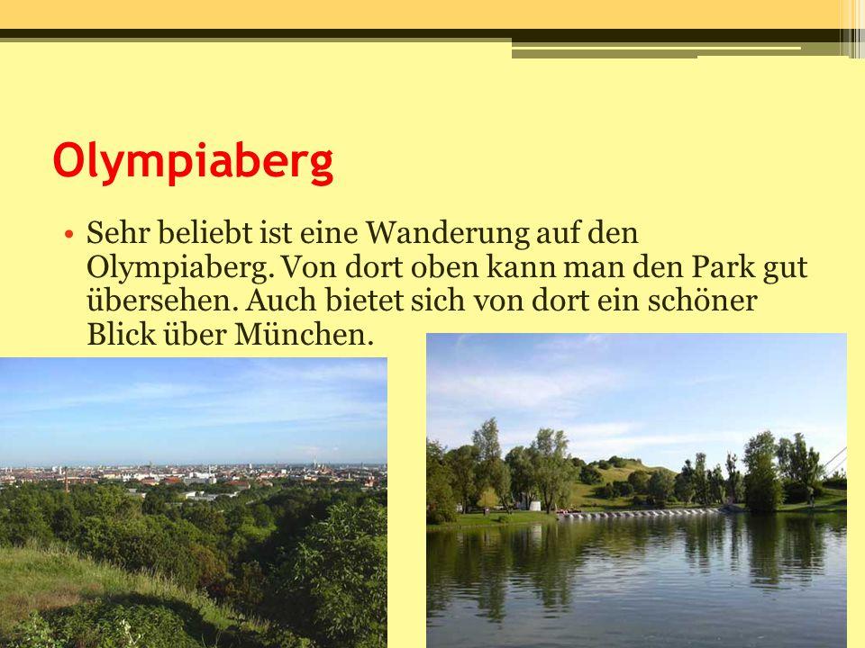 Olympiaberg Sehr beliebt ist eine Wanderung auf den Olympiaberg. Von dort oben kann man den Park gut übersehen. Auch bietet sich von dort ein schöner