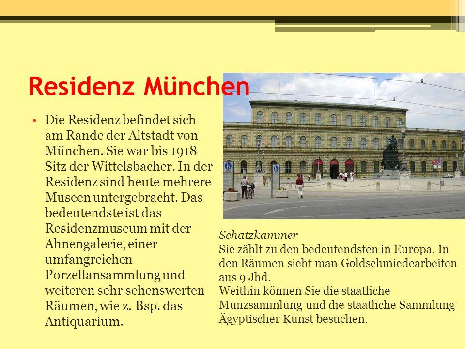 Residenz München Die Residenz befindet sich am Rande der Altstadt von München. Sie war bis 1918 Sitz der Wittelsbacher. In der Residenz sind heute meh
