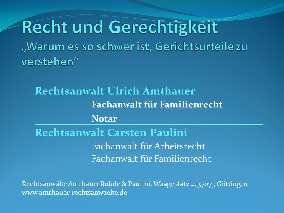 Rechtsanwalt Ulrich Amthauer Fachanwalt für Familienrecht Notar Rechtsanwalt Carsten Paulini Fachanwalt für Arbeitsrecht Fachanwalt für Familienrecht