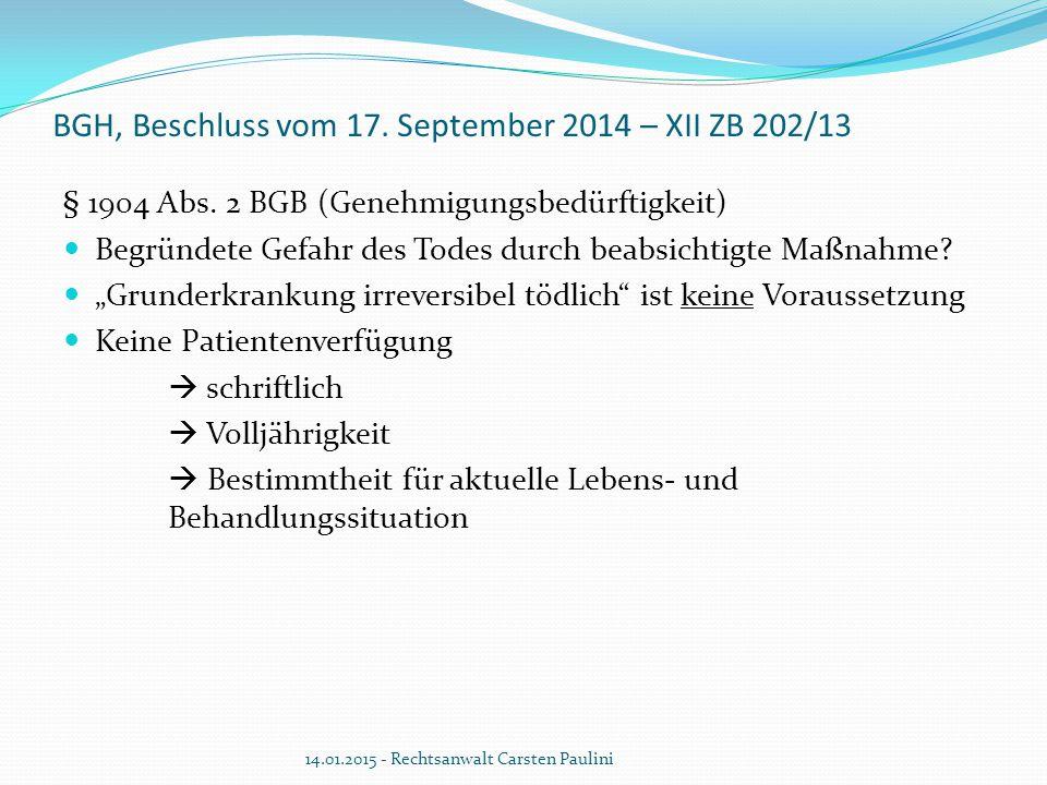BGH, Beschluss vom 17. September 2014 – XII ZB 202/13 § 1904 Abs. 2 BGB (Genehmigungsbedürftigkeit) Begründete Gefahr des Todes durch beabsichtigte Ma