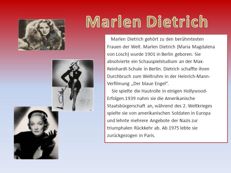 Marlen Dietrich gehört zu den berühmtesten Frauen der Welt.