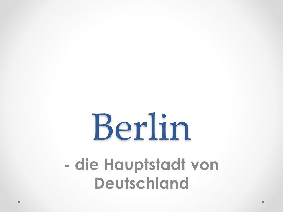 Berlin - die Hauptstadt von Deutschland