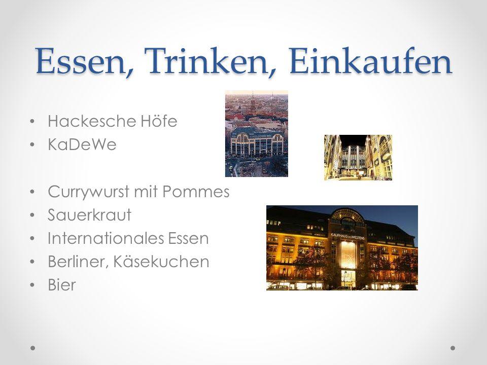 Essen, Trinken, Einkaufen Hackesche Höfe KaDeWe Currywurst mit Pommes Sauerkraut Internationales Essen Berliner, Käsekuchen Bier