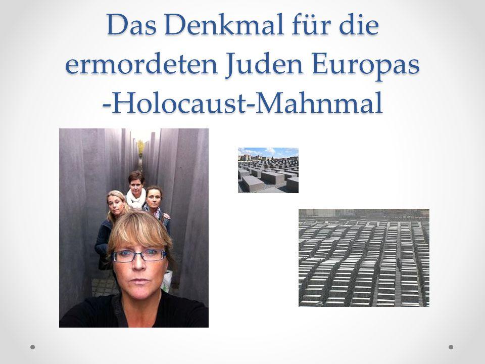 Das Denkmal für die ermordeten Juden Europas -Holocaust-Mahnmal