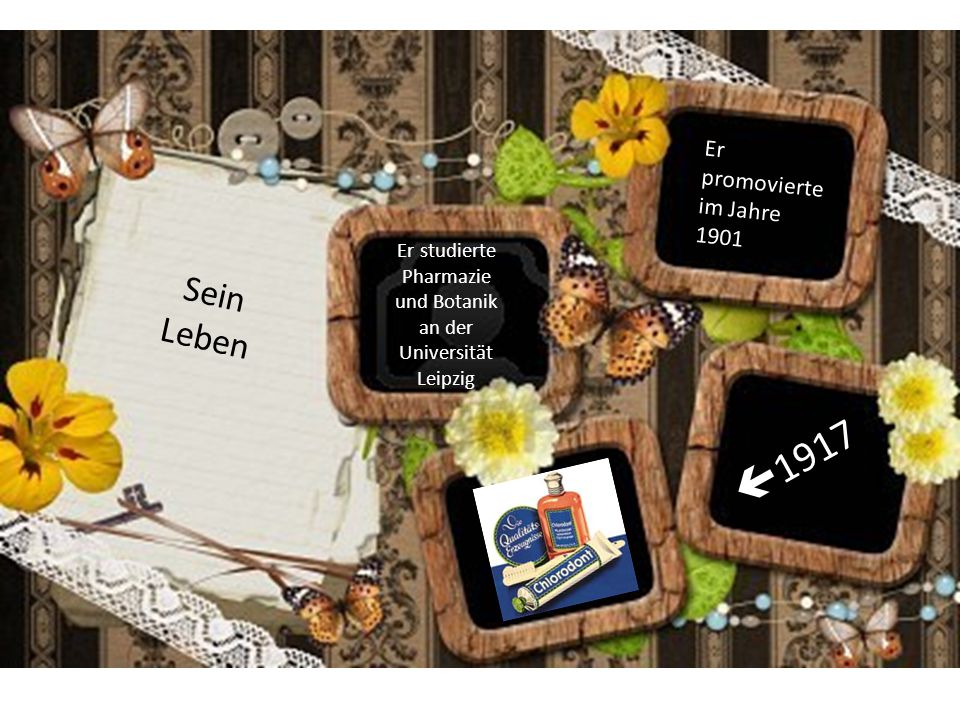 Sein Leben Er studierte Pharmazie und Botanik an der Universität Leipzig Er promovierte im Jahre 1901  1917