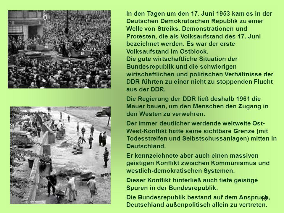 19 In den Tagen um den 17. Juni 1953 kam es in der Deutschen Demokratischen Republik zu einer Welle von Streiks, Demonstrationen und Protesten, die al