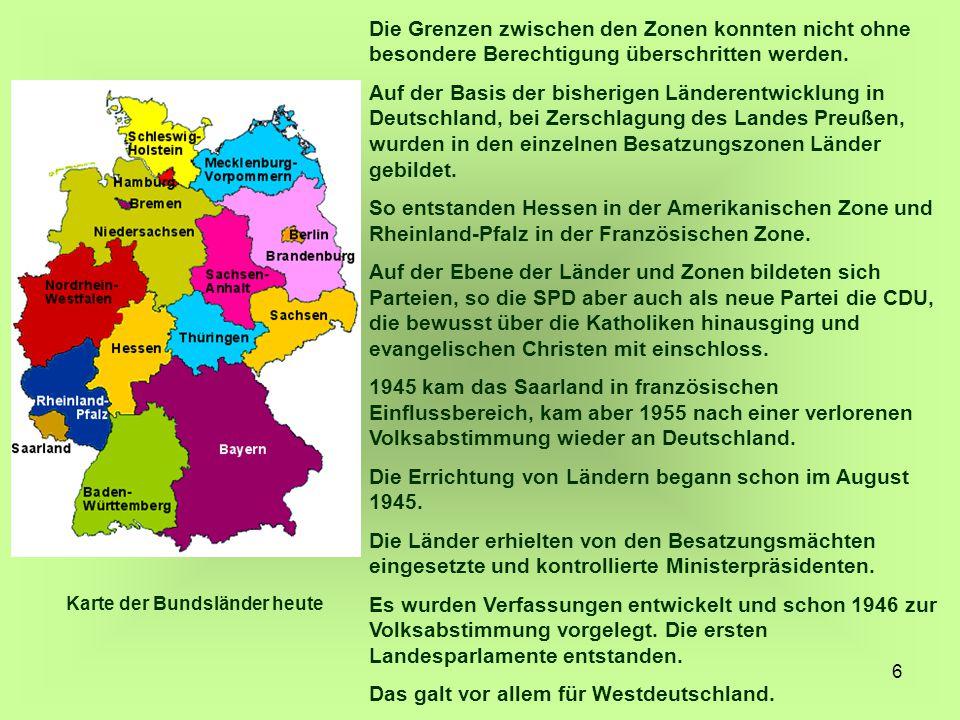 6 Die Grenzen zwischen den Zonen konnten nicht ohne besondere Berechtigung überschritten werden. Auf der Basis der bisherigen Länderentwicklung in Deu